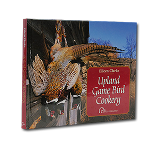 Upland Game Bird Cookery: Worlds Best Game Bird Recipes