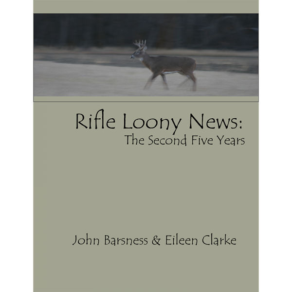 Rifle Loony News - The Second Five Years